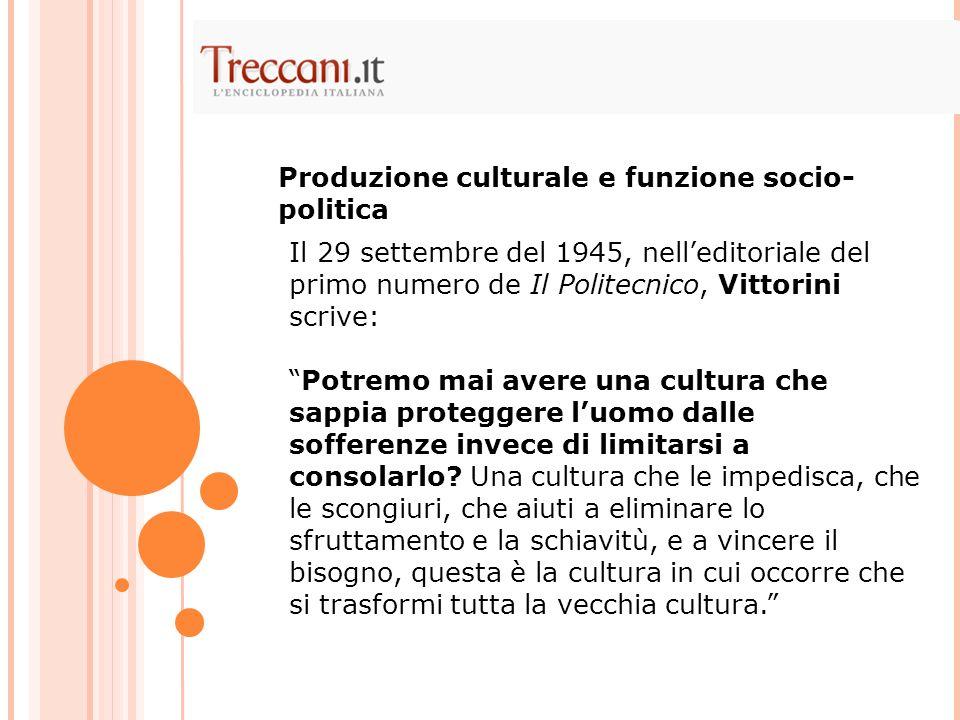 Produzione culturale e funzione socio-politica