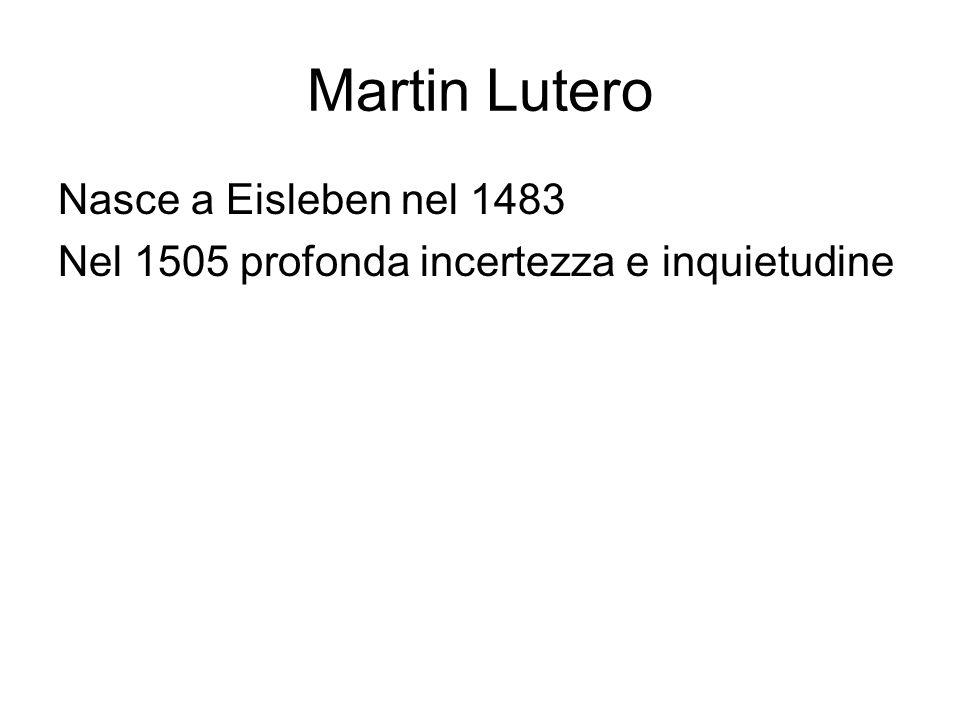 Martin Lutero Nasce a Eisleben nel 1483