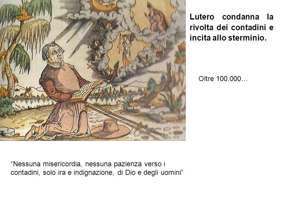 Lutero condanna la rivolta dei contadini e incita allo sterminio.