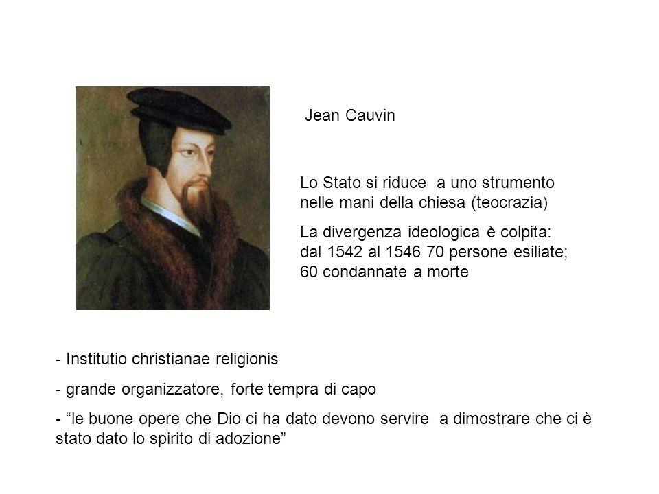 Jean Cauvin Lo Stato si riduce a uno strumento nelle mani della chiesa (teocrazia)