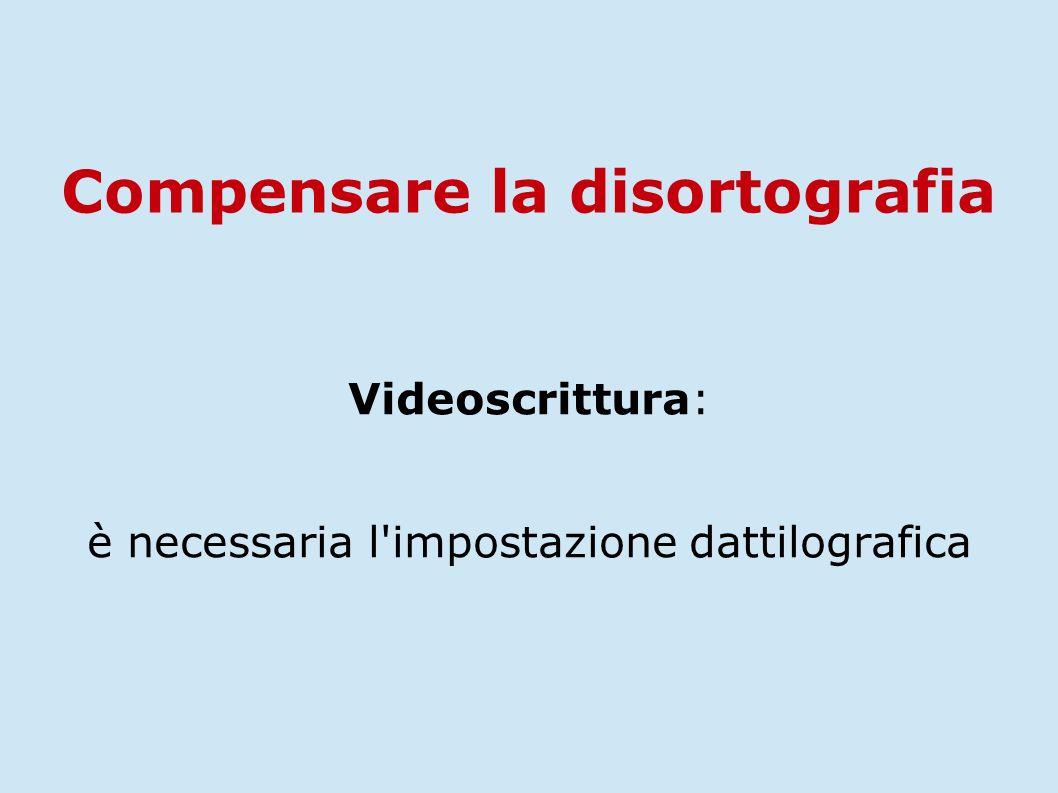 Videoscrittura: è necessaria l impostazione dattilografica