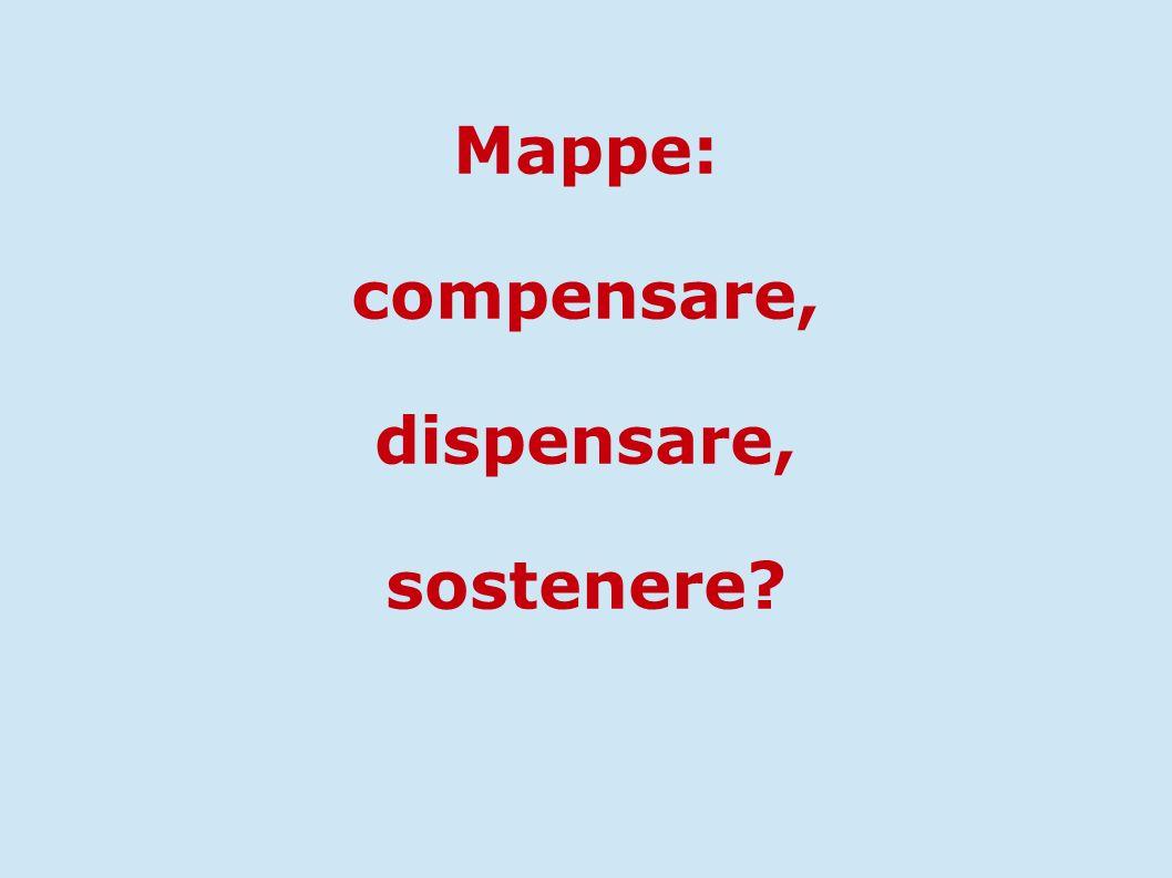 Mappe: compensare, dispensare, sostenere