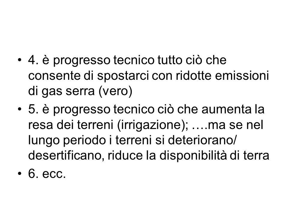 4. è progresso tecnico tutto ciò che consente di spostarci con ridotte emissioni di gas serra (vero)
