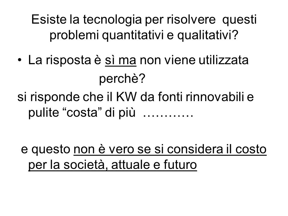 Esiste la tecnologia per risolvere questi problemi quantitativi e qualitativi