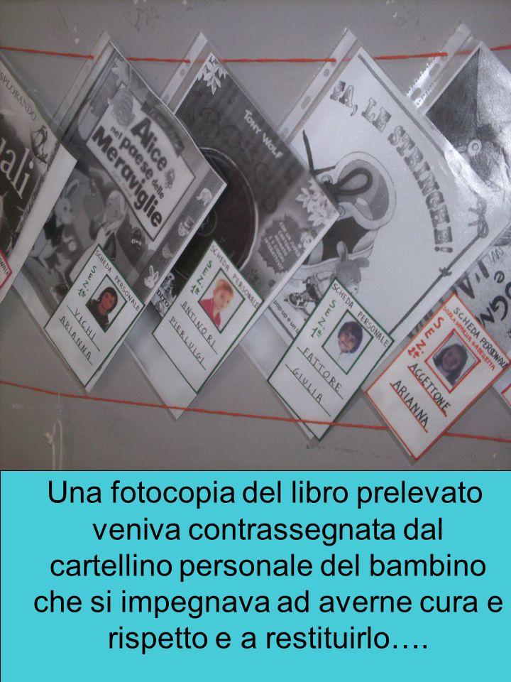 Una fotocopia del libro prelevato veniva contrassegnata dal cartellino personale del bambino che si impegnava ad averne cura e rispetto e a restituirlo….