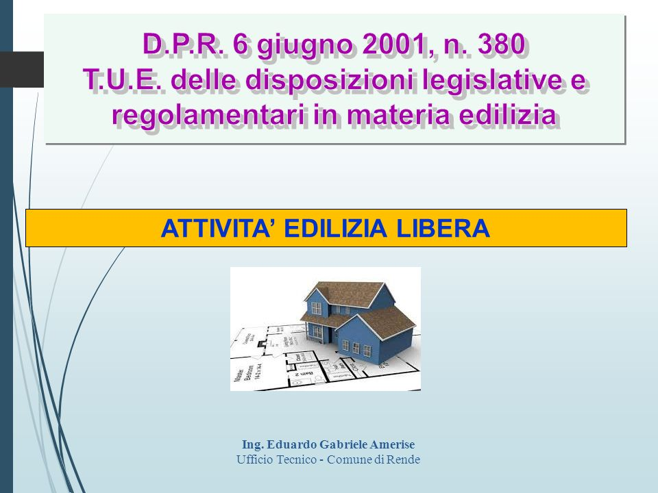 ATTIVITA' EDILIZIA LIBERA Ing. Eduardo Gabriele Amerise