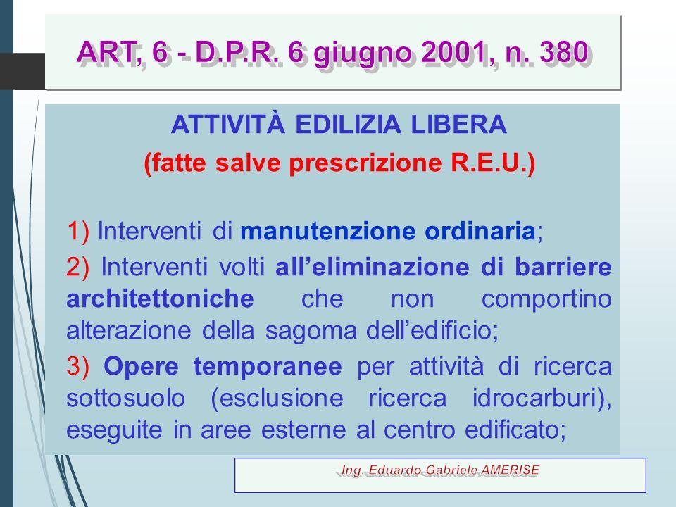 ATTIVITÀ EDILIZIA LIBERA (fatte salve prescrizione R.E.U.)