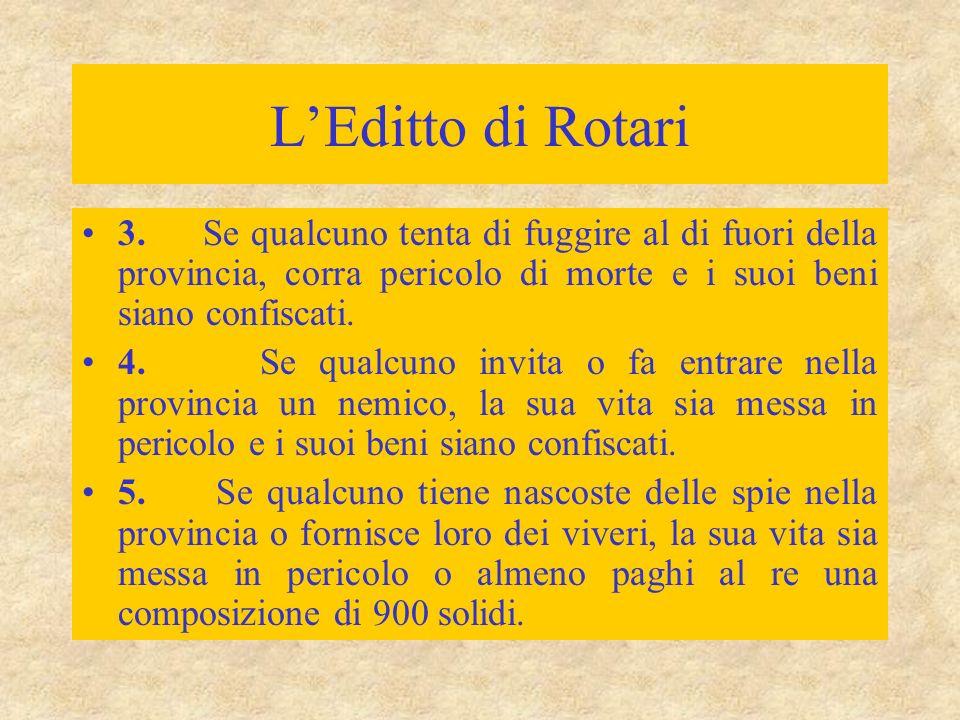 L'Editto di Rotari 3. Se qualcuno tenta di fuggire al di fuori della provincia, corra pericolo di morte e i suoi beni siano confiscati.