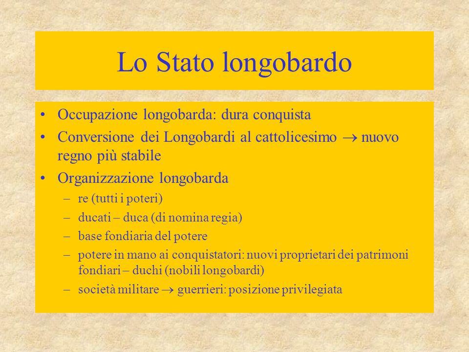Lo Stato longobardo Occupazione longobarda: dura conquista