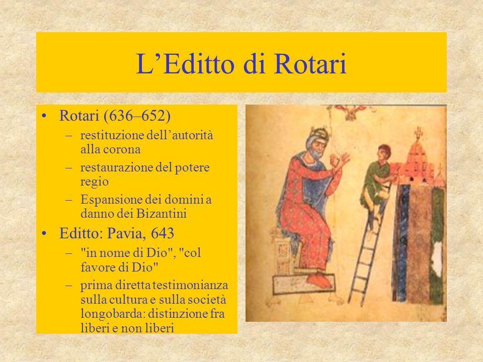 L'Editto di Rotari Rotari (636–652) Editto: Pavia, 643