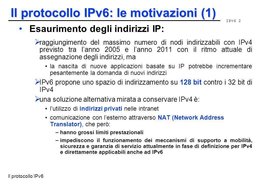 Il protocollo IPv6: le motivazioni (1)