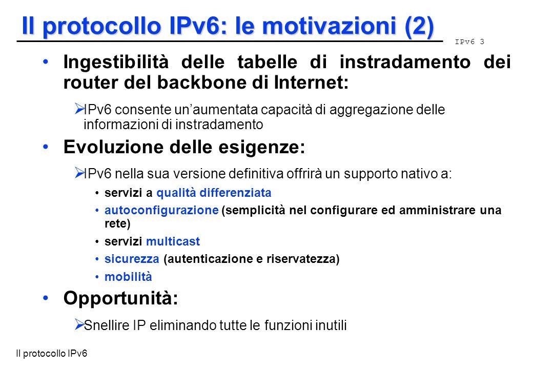 Il protocollo IPv6: le motivazioni (2)