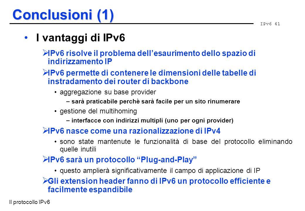 Conclusioni (1) I vantaggi di IPv6