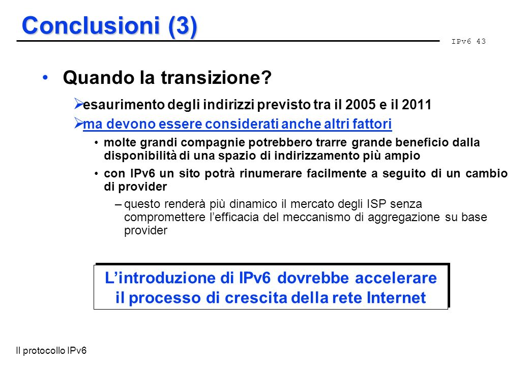 Conclusioni (3) Quando la transizione
