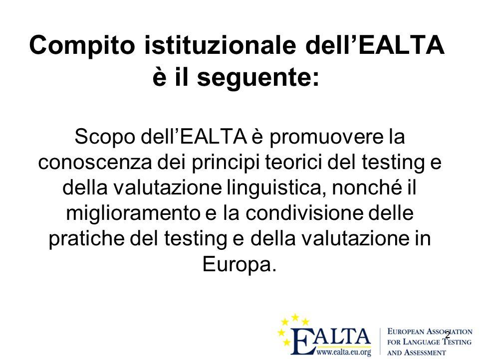 Compito istituzionale dell'EALTA è il seguente: