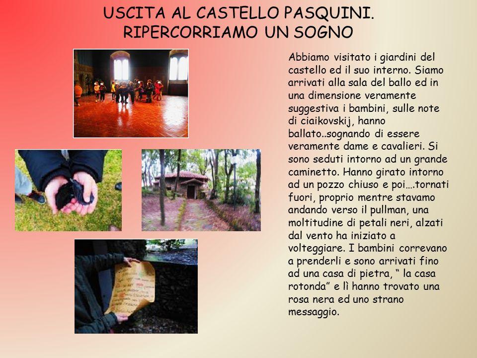 USCITA AL CASTELLO PASQUINI. RIPERCORRIAMO UN SOGNO