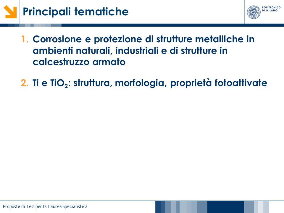 Principali tematiche Corrosione e protezione di strutture metalliche in ambienti naturali, industriali e di strutture in calcestruzzo armato.