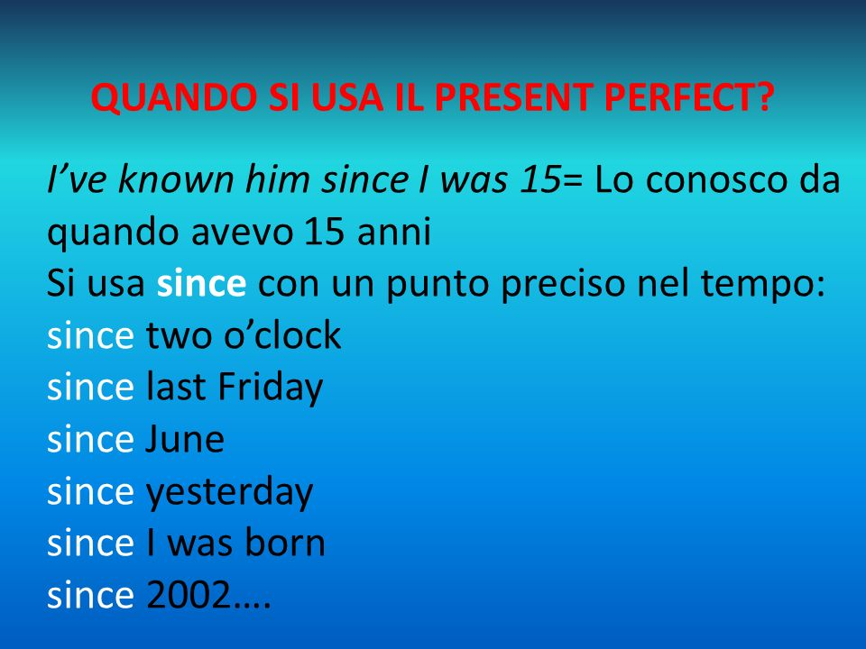 QUANDO SI USA IL PRESENT PERFECT
