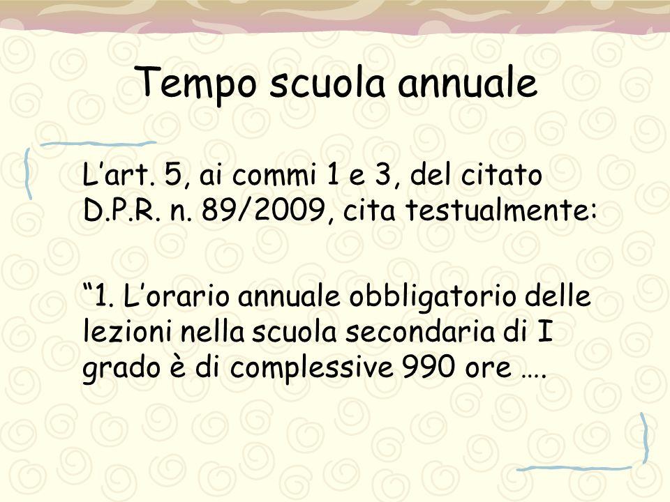 Tempo scuola annuale L'art. 5, ai commi 1 e 3, del citato D.P.R. n. 89/2009, cita testualmente: