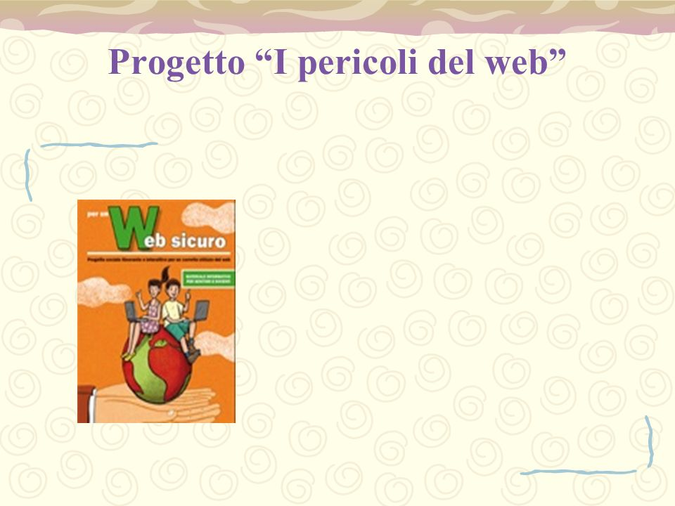 Progetto I pericoli del web