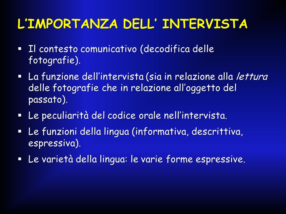 L'IMPORTANZA DELL' INTERVISTA