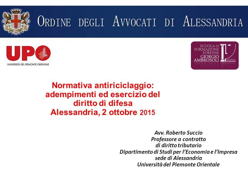Normativa antiriciclaggio: adempimenti ed esercizio del diritto di difesa Alessandria, 2 ottobre 2015