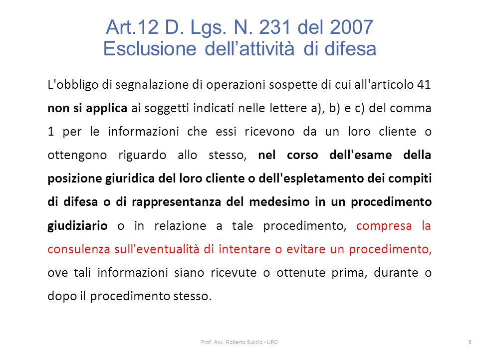 Art.12 D. Lgs. N. 231 del 2007 Esclusione dell'attività di difesa