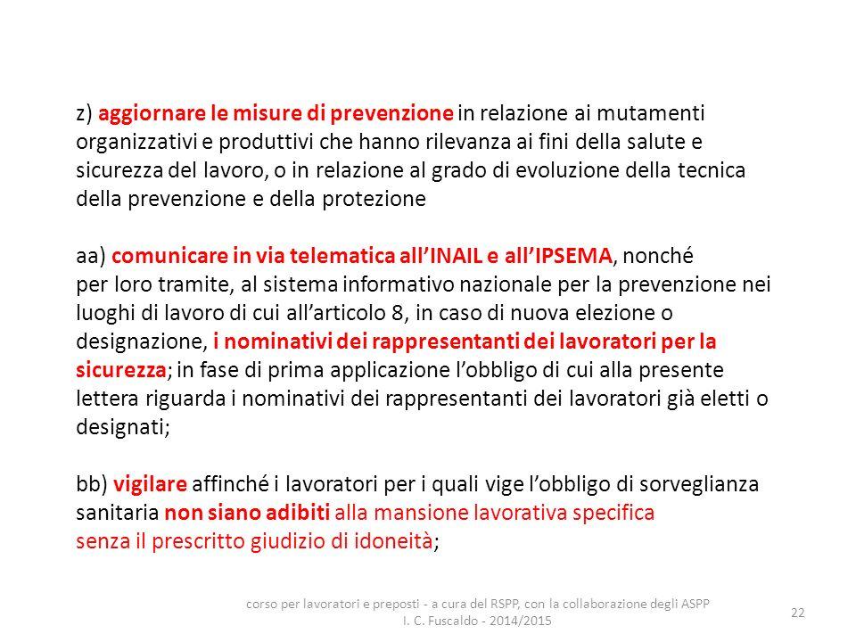 z) aggiornare le misure di prevenzione in relazione ai mutamenti