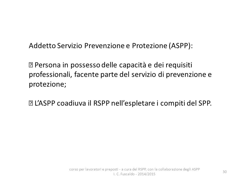 Addetto Servizio Prevenzione e Protezione (ASPP):
