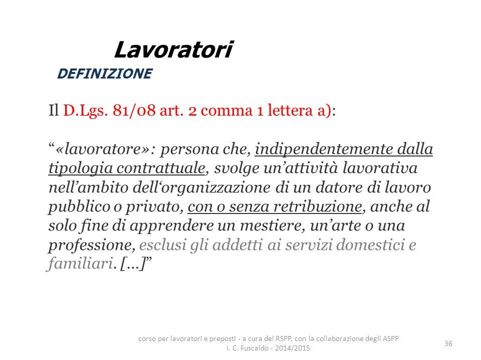 Lavoratori Il D.Lgs. 81/08 art. 2 comma 1 lettera a):