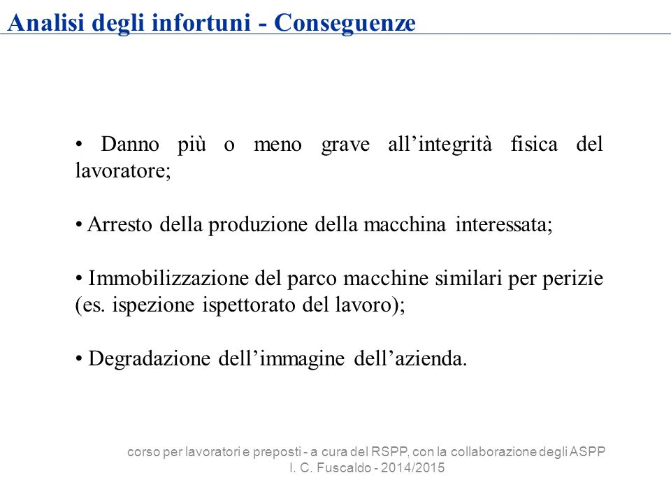 Analisi degli infortuni - Conseguenze