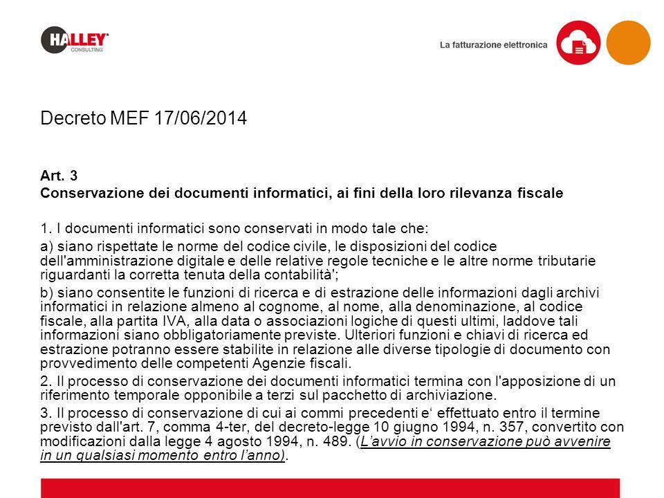 Decreto MEF 17/06/2014 Art. 3. Conservazione dei documenti informatici, ai fini della loro rilevanza fiscale.