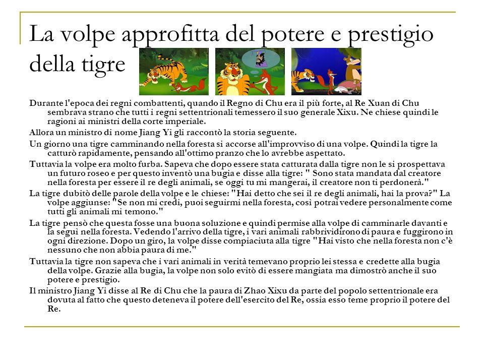 La volpe approfitta del potere e prestigio della tigre