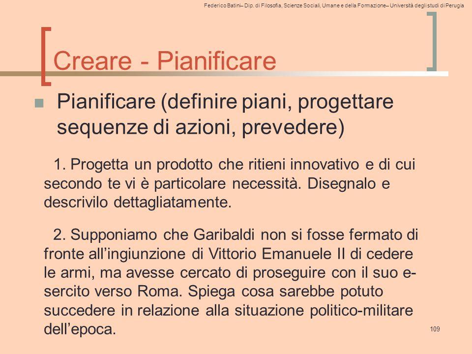 Creare - Pianificare Pianificare (definire piani, progettare sequenze di azioni, prevedere)