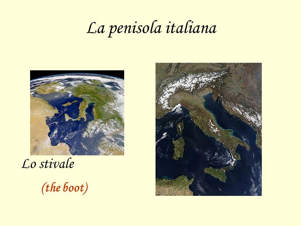 La penisola italiana Lo stivale (the boot)