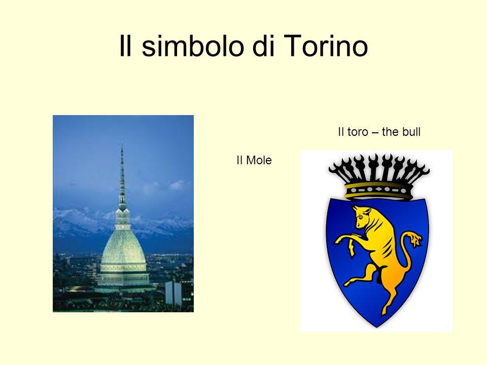 Il simbolo di Torino Il toro – the bull Il Mole