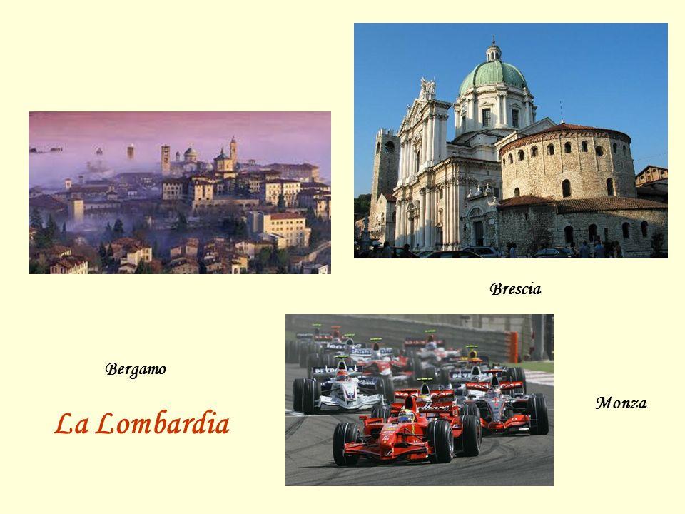 Brescia Bergamo Monza La Lombardia