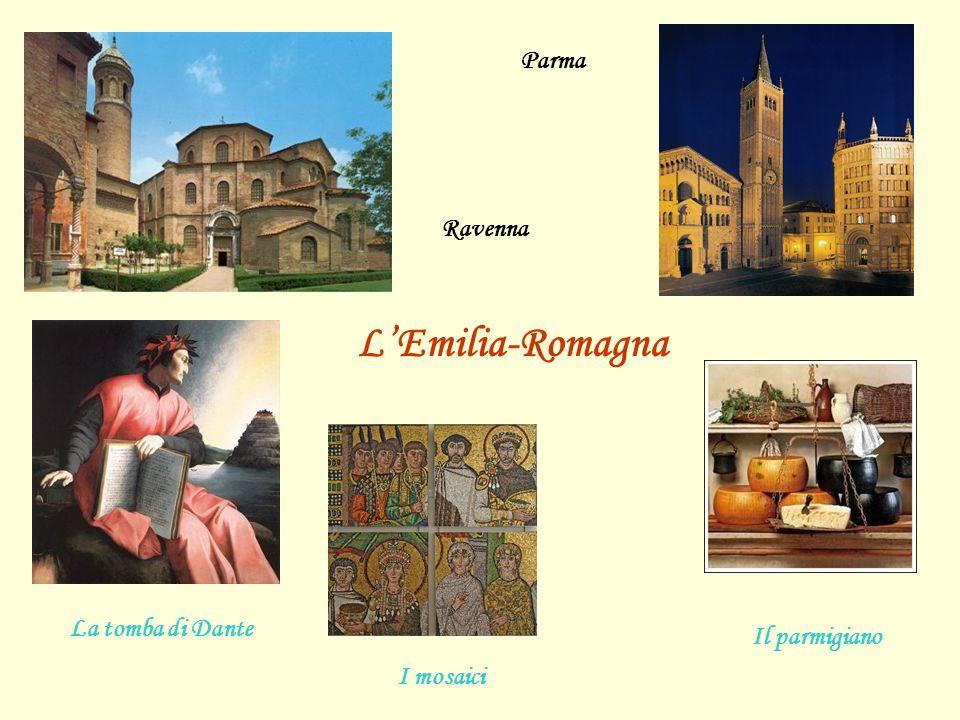 L'Emilia-Romagna Parma Ravenna La tomba di Dante Il parmigiano