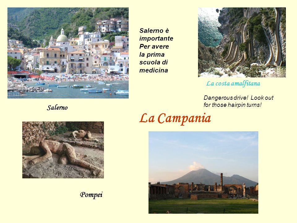 La Campania Pompei La costa amalfitana Salerno Salerno è importante