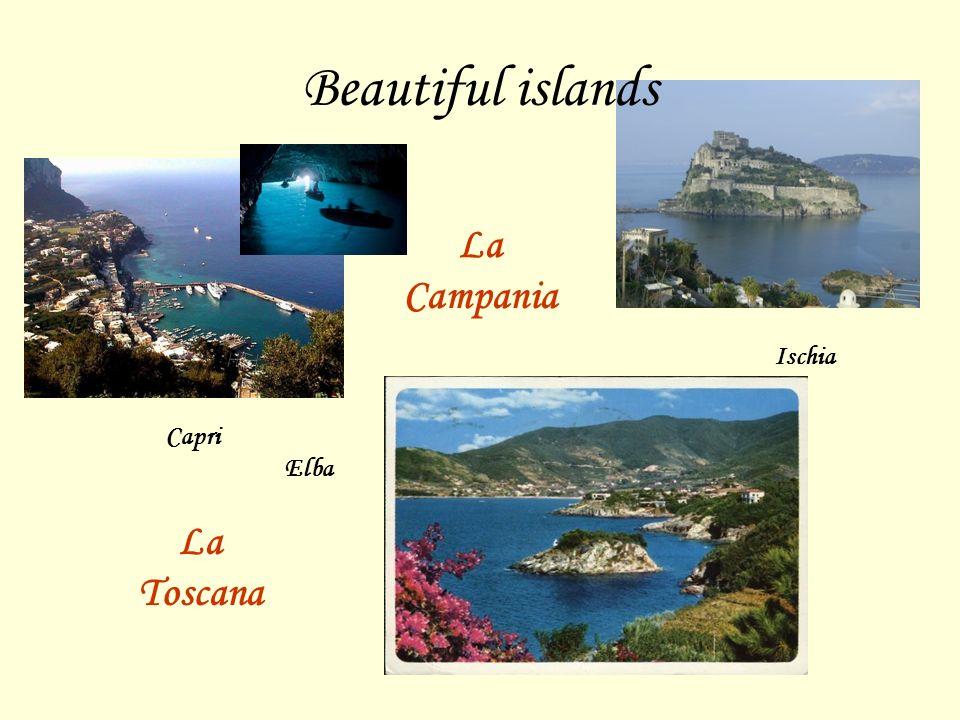 Beautiful islands La Campania Ischia Capri Elba La Toscana