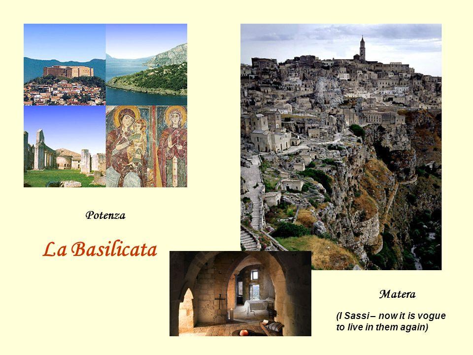La Basilicata Potenza Matera (I Sassi – now it is vogue