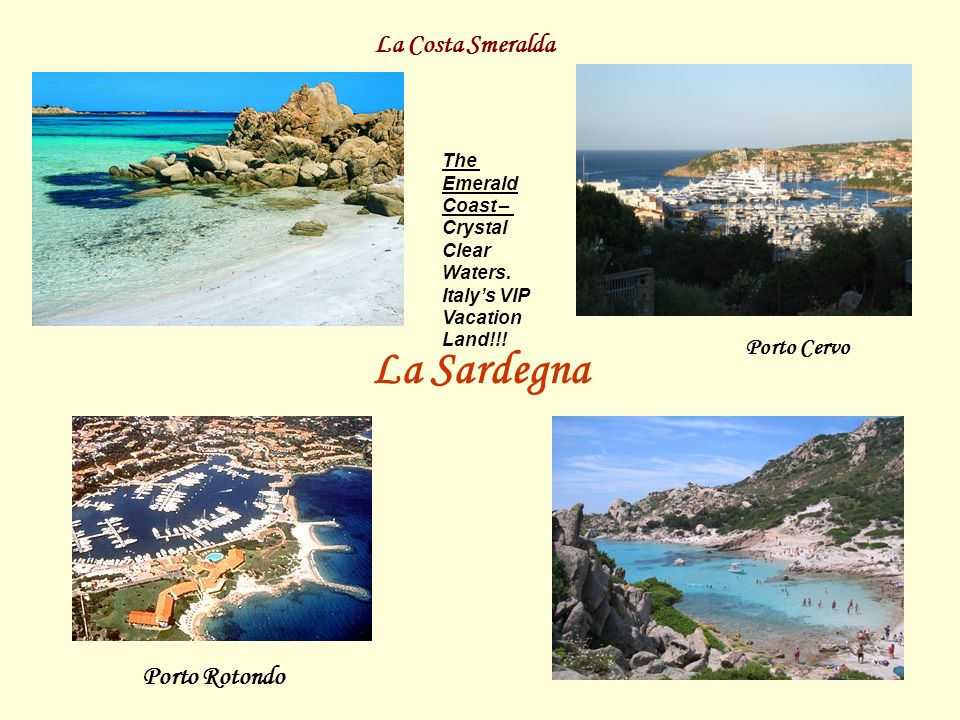 La Sardegna La Costa Smeralda Porto Rotondo Porto Cervo The Emerald