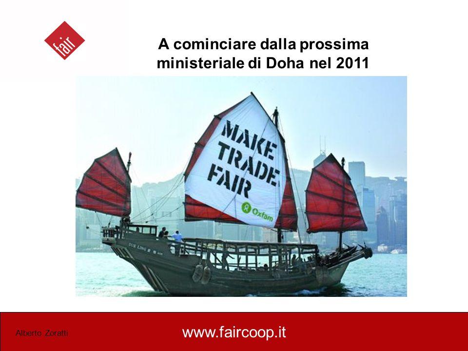 A cominciare dalla prossima ministeriale di Doha nel 2011