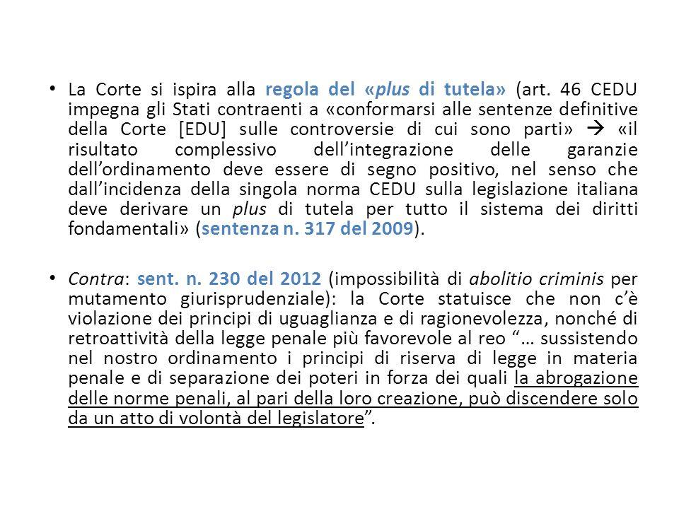 La Corte si ispira alla regola del «plus di tutela» (art