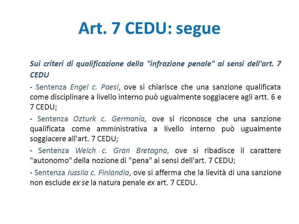 Art. 7 CEDU: segue Sui criteri di qualificazione della infrazione penale ai sensi dell art. 7 CEDU.