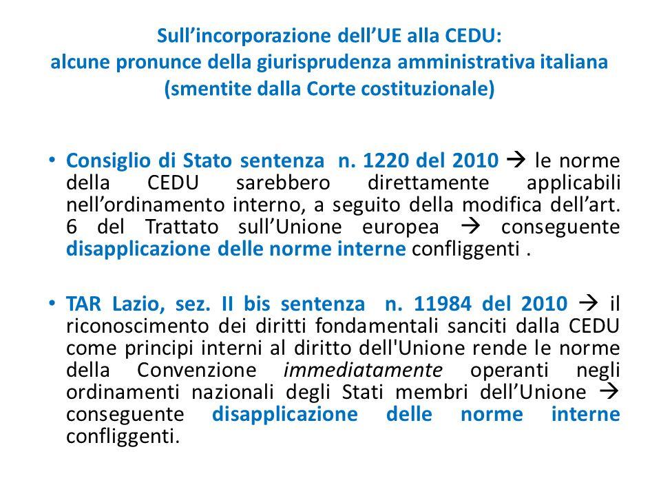 Sull'incorporazione dell'UE alla CEDU: alcune pronunce della giurisprudenza amministrativa italiana (smentite dalla Corte costituzionale)