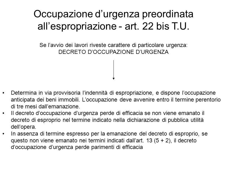 Occupazione d'urgenza preordinata all'espropriazione - art. 22 bis T.U.