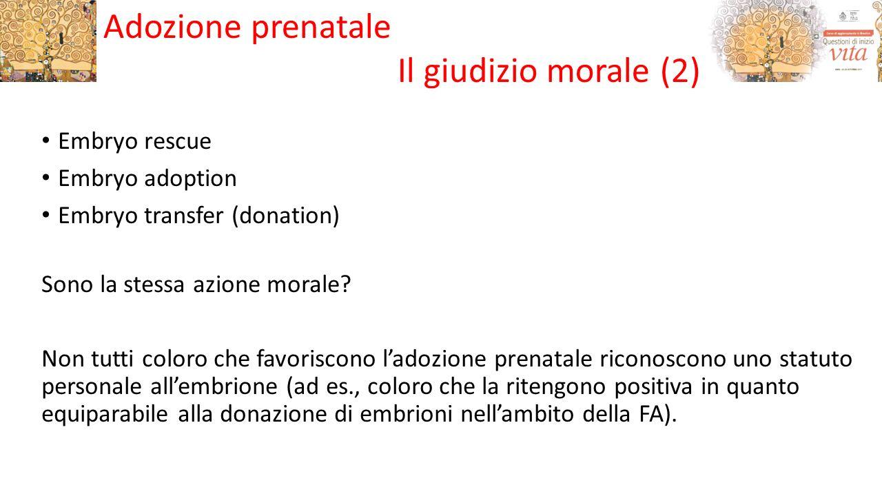 Adozione prenatale Il giudizio morale (2) Embryo rescue