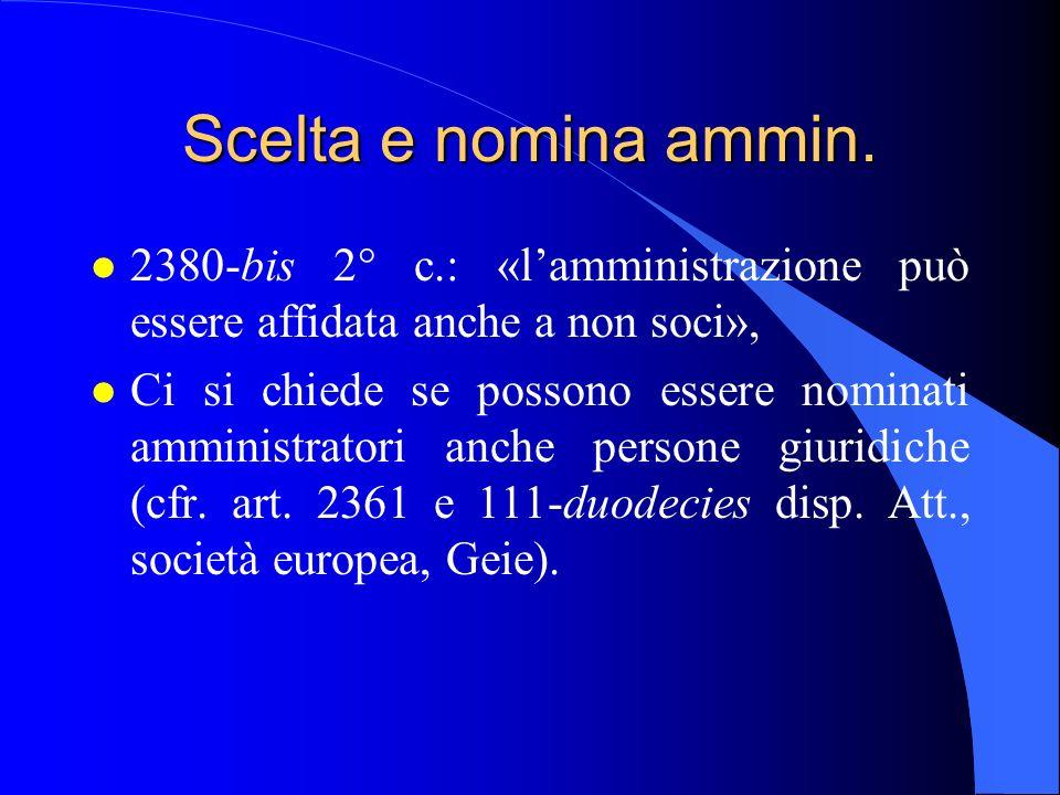 23/04/2017 Scelta e nomina ammin. 2380-bis 2° c.: «l'amministrazione può essere affidata anche a non soci»,