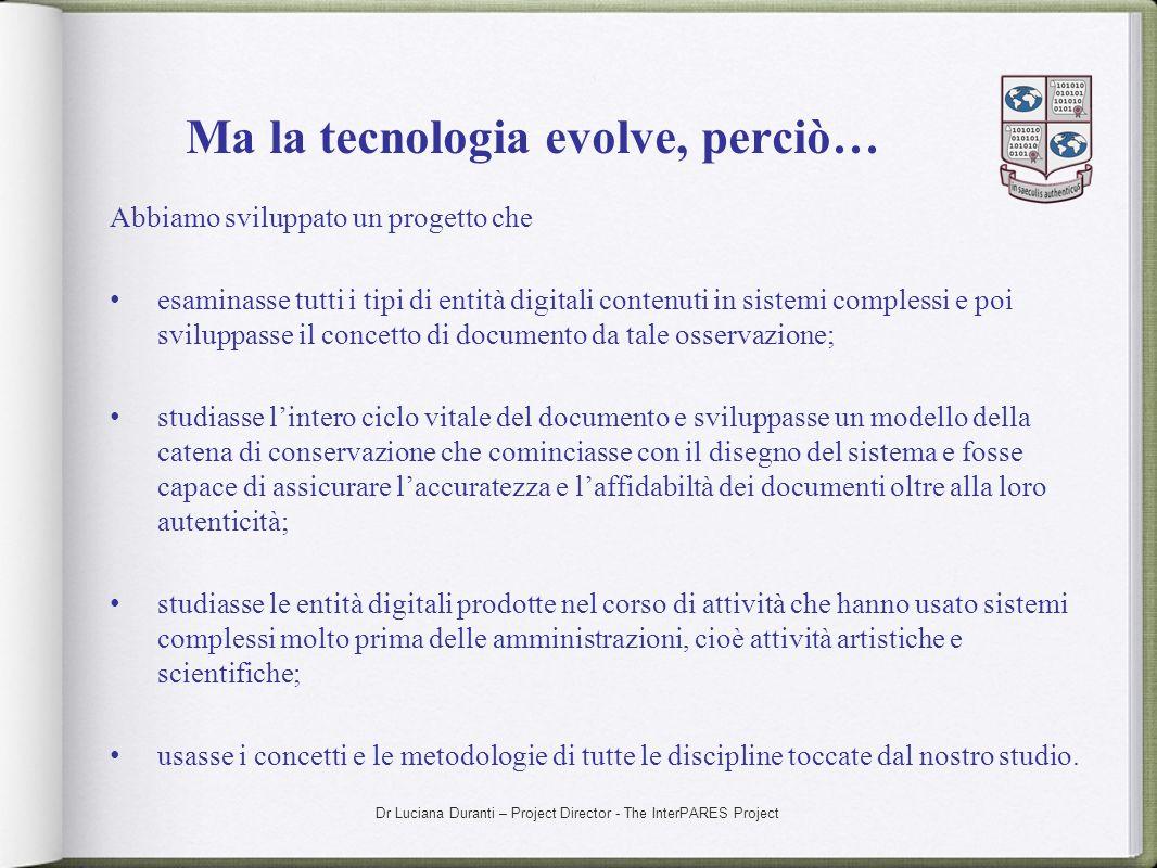 Ma la tecnologia evolve, perciò…